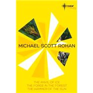 The Anvil of Ice by Rohan, Michael Scott, 9780575092211
