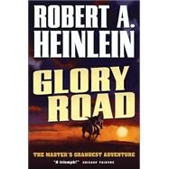 Glory Road by Robert A. Heinlein, 9780765312211