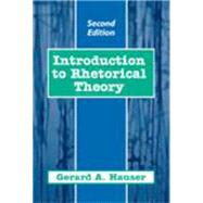 Introduction to Rhetorical Theory by Hauser, Gerard A., 9781577662211