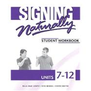 Signing Naturally Units 7-12 Student Set by Cheri Smith, Ken Mikos, Ella M. Lentz, 9781581212211