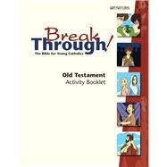 Breakthrough Bible, Old Testament Activity Booklet by Dailey, Joanna, 9781599822211