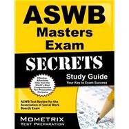 ASWB Masters Exam Secrets Study Guide : ASWB Test Review for the Association of Social Work Boards Exam by Mometrix Media, 9781609712211