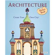 Architecture: Create Your Own City! by Tauber, Sabine, 9783791372211