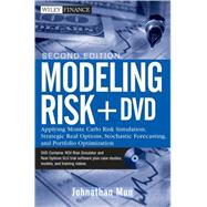 Modeling Risk, + DVD Applying Monte Carlo Risk Simulation, Strategic Real Options, Stochastic Forecasting, and Portfolio Optimization by Mun, Johnathan, 9780470592212