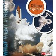 The Challenger Explosion: Core Events of a Space Tragedy by Micklos, John, Jr., 9781491422212
