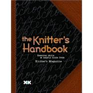 The Knitter's Handbook; Essential Skills & Helpful Hints from Knitter's Magazine by Unknown, 9781893762213