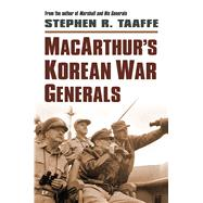 Macarthur's Korean War Generals by Taaffe, Stephen R., 9780700622214
