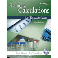 Pharmacy Calculations for Technicians, Fifth Edition by Tova Wiegand Green, BS;   Don A. Ballington, MS, 9780763852214