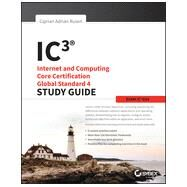 Ic3: Internet and Computing Core Certification Global Standard 4 Study Guide by Rusen, Ciprian Adrian, 9781118952214
