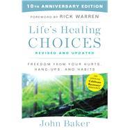Life's Healing Choices by Baker, John; Warren, Rick, 9781501152214