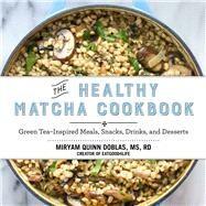 The Healthy Matcha Cookbook by Doblas, Miryam Quinn, 9781634502214