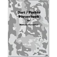 Dari / Pashto Phrasebook for Military Personnel by Powers, Robert F.; Sahebi, Mir Abdul Zahir; Shaaker, Wali; Momand, Javed; Nawin, Edris, 9781929482214