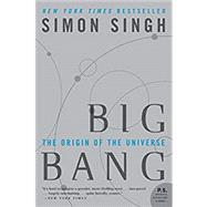 Big Bang : The Origin of the Universe by Singh, Simon, 9780007162215