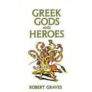 Greek Gods and Heroes by GRAVES, ROBERT, 9780440932215