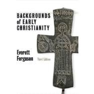 Backgrounds of Early Christianity by Ferguson, Everett, 9780802822215