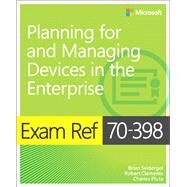 Exam Ref 70-398 Planning for and Managing Devices in the Enterprise by Svidergol, Brian; Clements, Robert; Pluta, Charles, 9781509302215