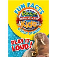 Ripley's Fun Facts & Silly Stories by Ripley's Believe It or Not, 9781609912215
