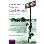 Hard Cases in Wicked Legal Systems Pathologies of Legality by Dyzenhaus, David, 9780199532216