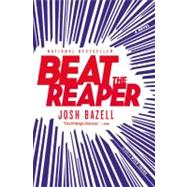 Beat the Reaper by Bazell, Josh, 9780316032216