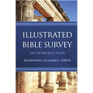Illustrated Bible Survey An Introduction by Hindson, Ed; Towns, Elmer L., 9781433682216
