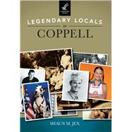 Legendary Locals of Coppell Texas by Jex, Shaun M., 9781467102216