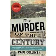 The Murder of the Century by Collins, Paul, 9780307592217