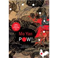 Pow! by Yan, Mo; Goldblatt, Howard, 9780857422217