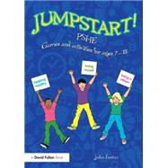 Jumpstart! PSHE: Games and activities for ages 7-13 by Foster; John, 9781138892217