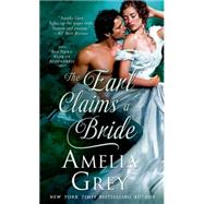 The Earl Claims a Bride by Grey, Amelia, 9781250042217