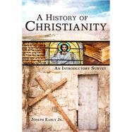 A History of Christianity An Introductory Survey by Early, Joseph, 9781433672217