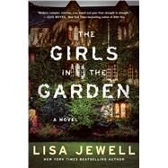 The Girls in the Garden A Novel by Jewell, Lisa, 9781476792217