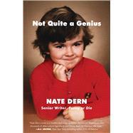 Not Quite a Genius by Dern, Nate, 9781501122217