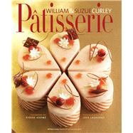 Patisserie: A Masterclass in Classic and Contemporary Patisserie by Curley, William; Herme, Pierre; Lasheras, Jose, 9781909342217