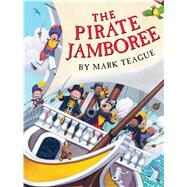 The Pirate Jamboree by Teague, Mark, 9780545632218