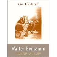 On Hashish by Benjamin, Walter, 9780674022218