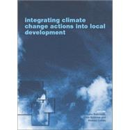 Integrating Climate Change Actions into Local Development by Bizikova; Livia, 9781138012219
