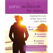 The Panic Workbook for Teens by Kissen, Debra, Ph.D.; Goldman, Bari Cohen, Ph.D.; Abitbol, Kathi Fine, Ph.D., 9781626252219