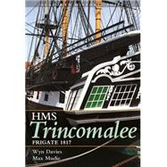Hms Trincomalee: Frigate 1817 by Davies, Wyn; Mundy, Mark, 9781848322219