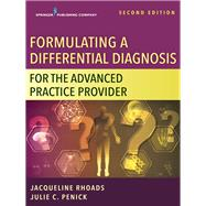 Formulating a Differential Diagnosis for the Advanced Practice Provider by Rhoads, Jacqueline, Ph.D.; Penick, Julie C., Ph.d., 9780826152220