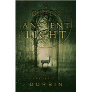 A Green and Ancient Light by Durbin, Frederic S., 9781481442220