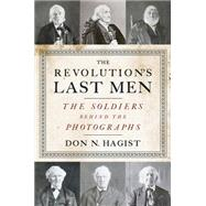 The Revolution's Last Men by Hagist, Don N.; Schnitzer, Eric, 9781594162220