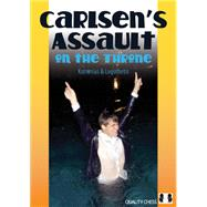 Carlsen's Assault on the Throne by Kotronias, Vassilios; Logothetis, Sotiris, 9781906552220