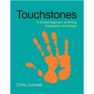 Touchstones A Guided Approach to Writing Paragraphs and Essays by Juzwiak, Chris, 9780312612221