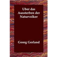 Uber Das Aussterben Der Naturvolker by Gerland, Georg, 9781406802221
