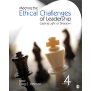 Meeting the Ethical Challenges of Leadership : Casting Light or Shadow by Craig E. Johnson, 9781412982221