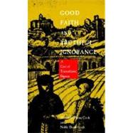 Good Faith and Truthful Ignorance: A Case of Transatlantic Bigamy by Cook, Alexandra Parma; Cook, Noble David, 9780822312222