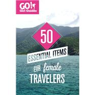 50 Essential Items for Female Travelers by Lewis, Kelly, 9780985912222