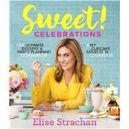 Sweet! Celebrations by Strachan, Elise, 9781501142222