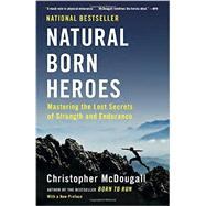 Natural Born Heroes by McDougall, Christopher, 9780307742223
