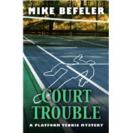 Court Trouble by Befeler, Mike, 9781432832223